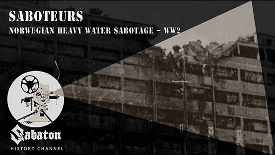 Sabaton History Episode 11 - Saboteurs - Norwegian Heavy Water Sabotage - WW2