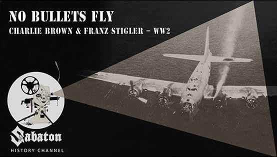 Sabaton History Episode 16 - No Bullets Fly – Charlie Brown and Franz Stigler