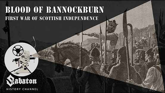 Sabaton History Episode 2 - Blood of Bannockburn - First war of Scottish independence