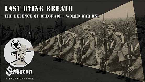 Sabaton History Episode 5 - Last Dying Breath - The defence of Belgrade - WW1