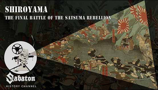 Sabaton History Episode 7- Shroyama - The final battle of the Satsuma rebellion