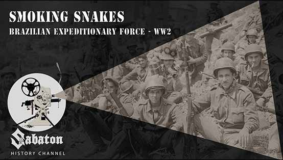 Sabaton History Episode 8 - Smoking Snakes - Brazilian expeditionary force - WW2
