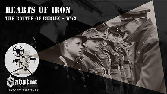 Sabaton History Episode 17 – Hearts of Iron – The Battle of Berlin