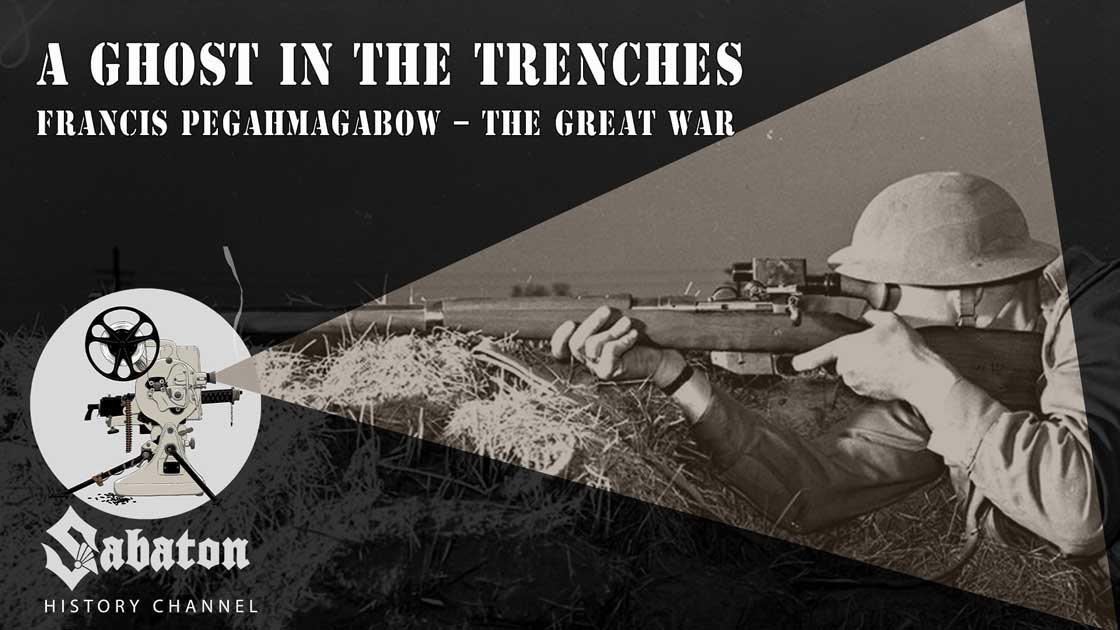 Sabaton History Episode 18 - A Ghost in the Trenches – Francis Pegahmagabow