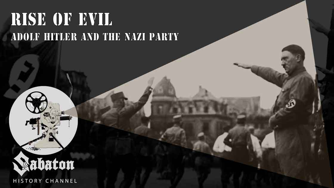 Sabaton History Episode 20 - Rise of Evil – Adolf Hitler and the Nazi Party
