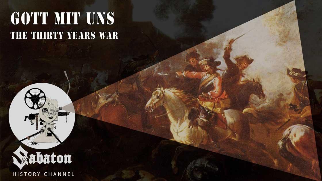 Sabaton History Episode 21 - Gott Mit Uns – The Thirty Years War