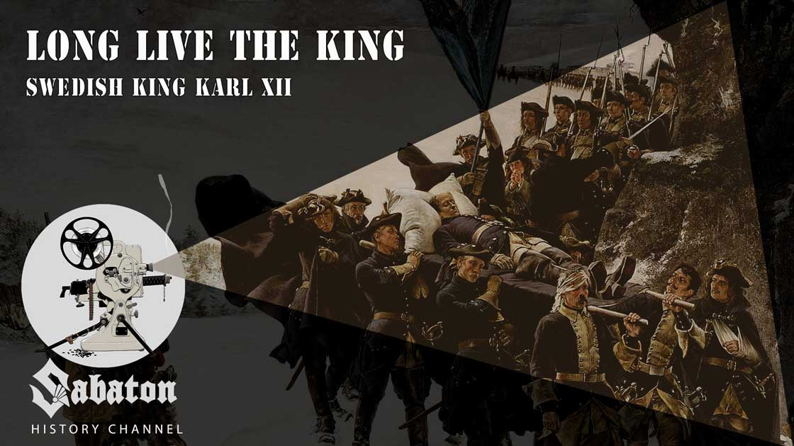 Sabaton History Episode 24 - Long Live the King – Swedish King Karl XII