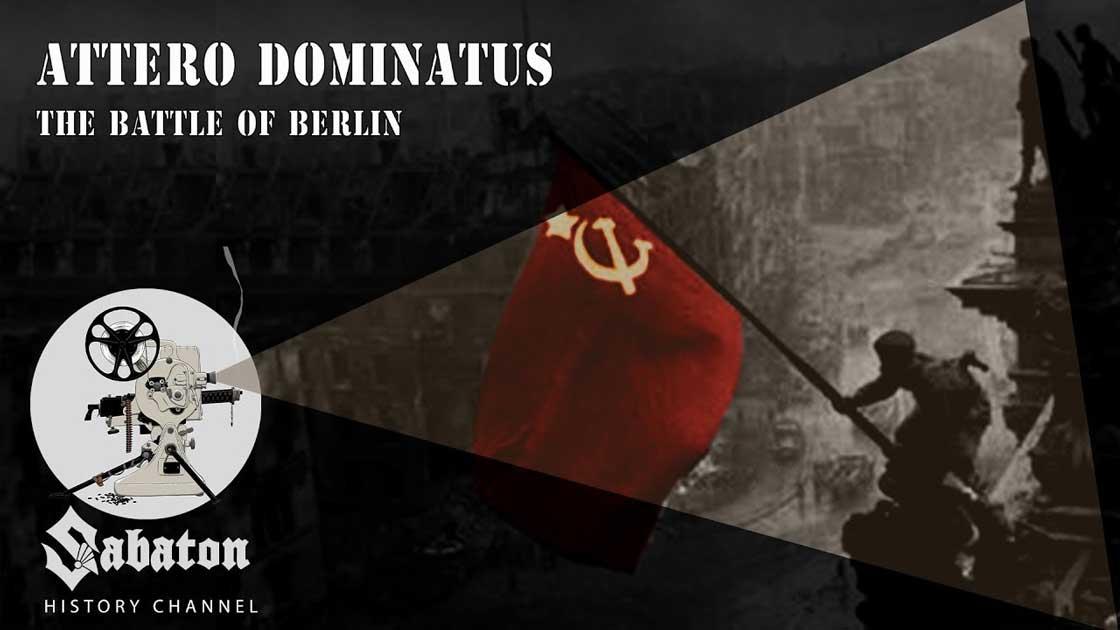 Sabaton History Episode 25 - Attero Dominatus – The Battle of Berlin