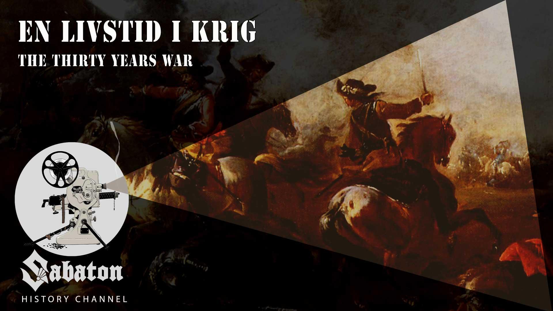 Episode 34 - En Livstid i Krig – The Thirty Years War - Sabaton History