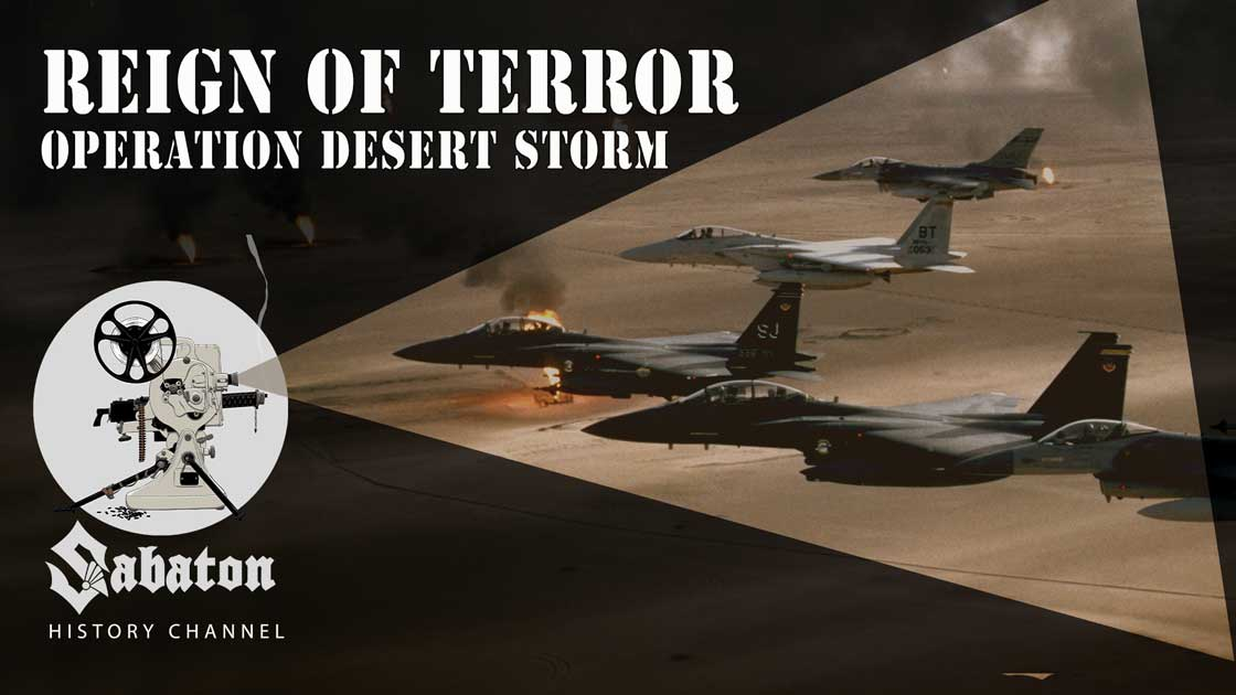 Sabaton History Episode 43 - Reign of Terror – Operation Desert Storm