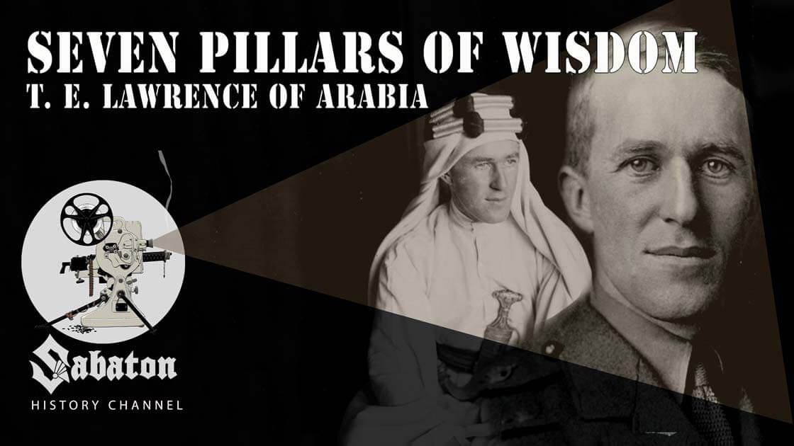 Sabaton History Episode 46 - Seven Pillars of Wisdom – T. E. Lawrence of Arabia