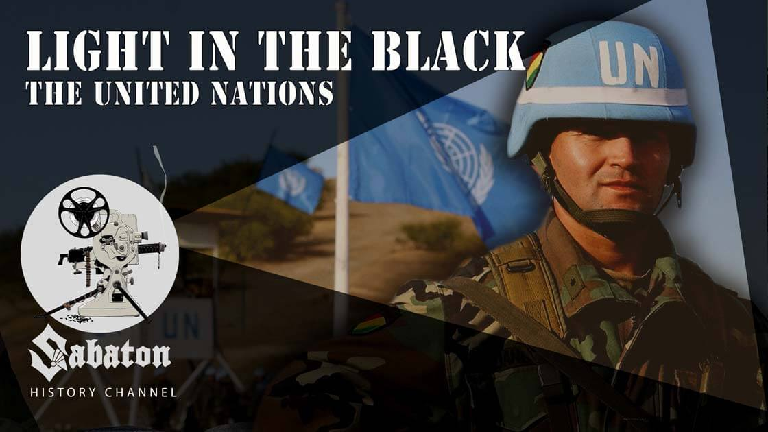 Sabaton History Episode 49 - Light in the Black – United Nations Peacekeeping