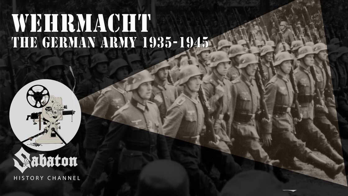 Sabaton History Episode 52 - Wehrmacht – The German Army 1935-1945