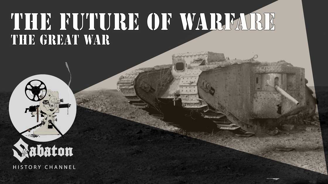 Sabaton History Episode 56 - The Future of Warfare – British Tanks of the Great War