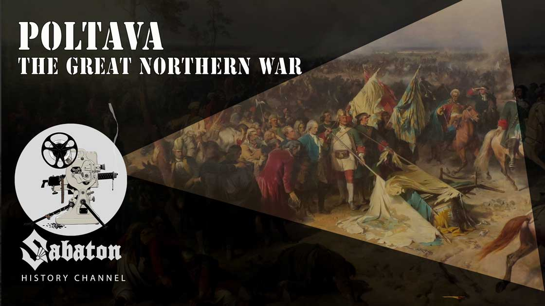 Sabaton History Episode 57 - Poltava – The Great Northern War