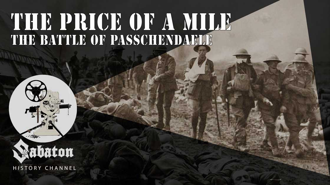 Sabaton History Episode 58 - The Price of a Mile – The Battle of Passchendaele