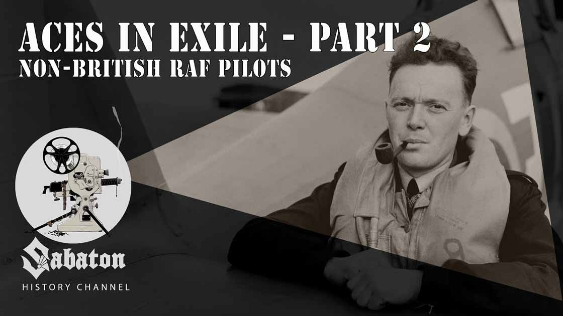 Sabaton History Episode 60 - Aces In Exile Pt.2 – Non-British RAF Pilots