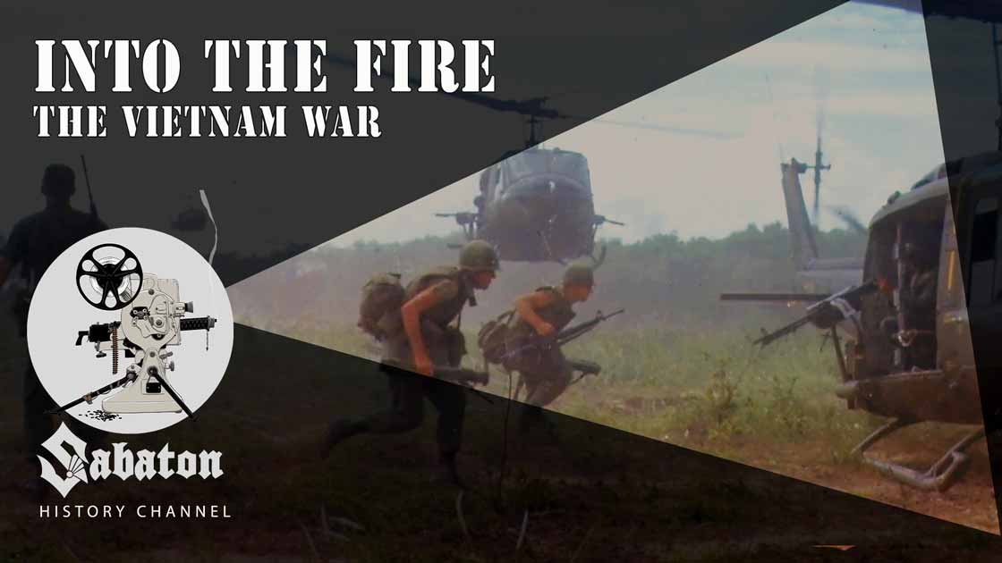 Sabaton History Episode 61 - Into The Fire – The Vietnam War