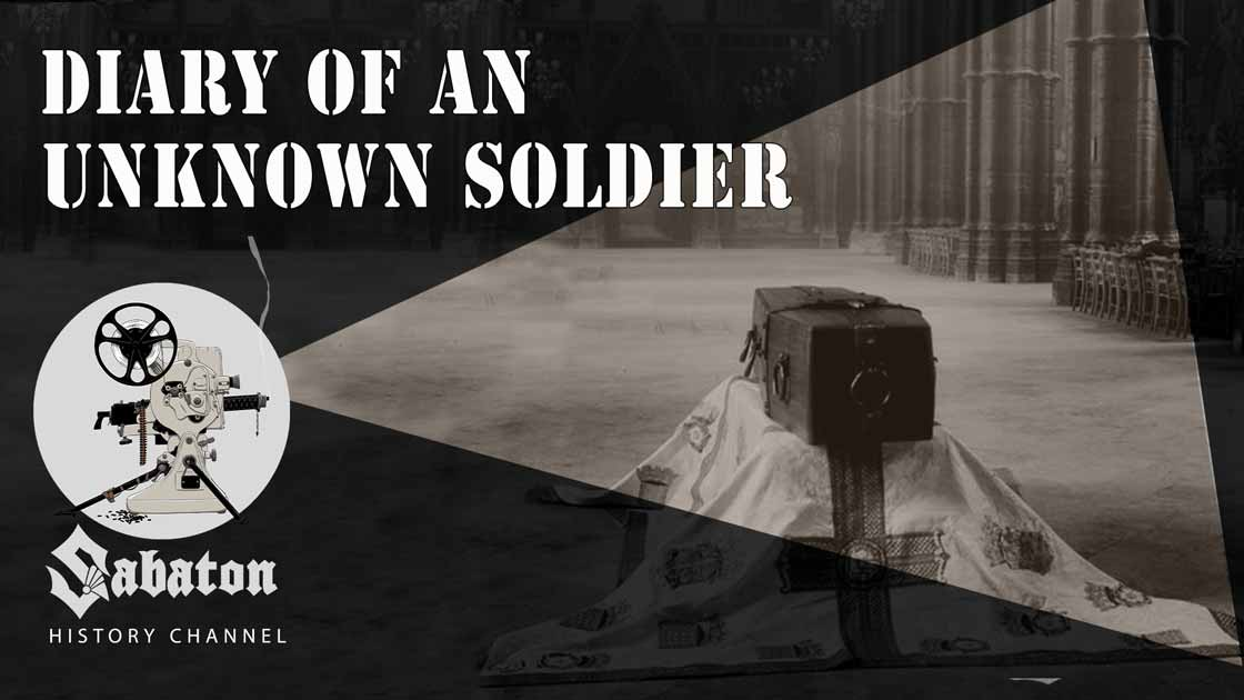 Sabaton History Episode 63 - Diary Of An Unknown Soldier – Lost in the Great War