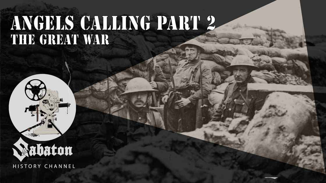 Sabaton History Episode 68 - Angels Calling Pt. 2 – Guns, Gas and Steel