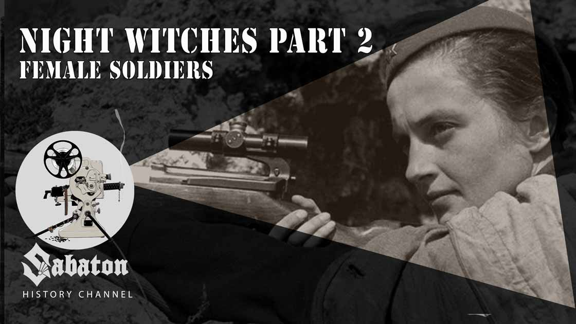 Sabaton History Episode 69 - Night Witches Pt. 2 – Female Soldiers