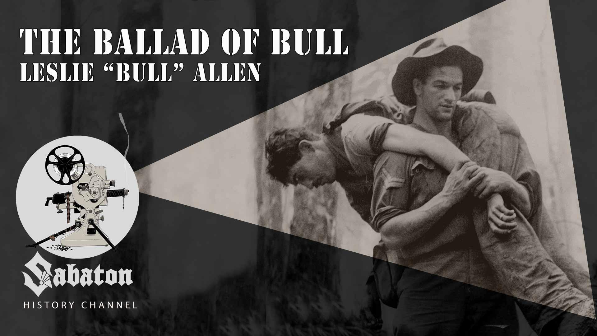 """Sabaton History Episode 70 - The Ballad Of Bull – Leslie """"Bull"""" Allen"""