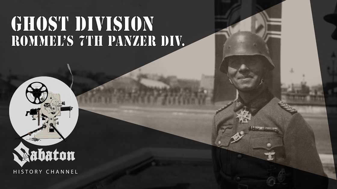 Sabaton History Episode 73 - Ghost Division – Rommel's 7th Panzer Division