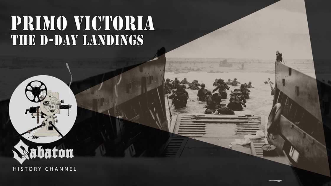 Sabaton History Episode 75 - Primo Victoria – The D-Day Landings