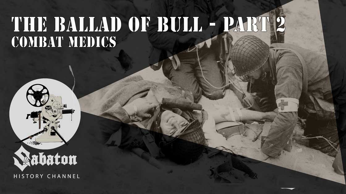 Sabaton History Episode 77 - The Ballad of Bull Pt.2 – Combat Medics