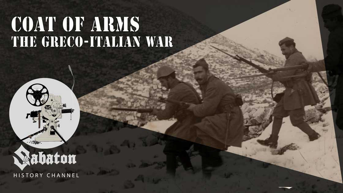 Sabaton History Episode 78 - Coat Of Arms – The Greco-Italian War