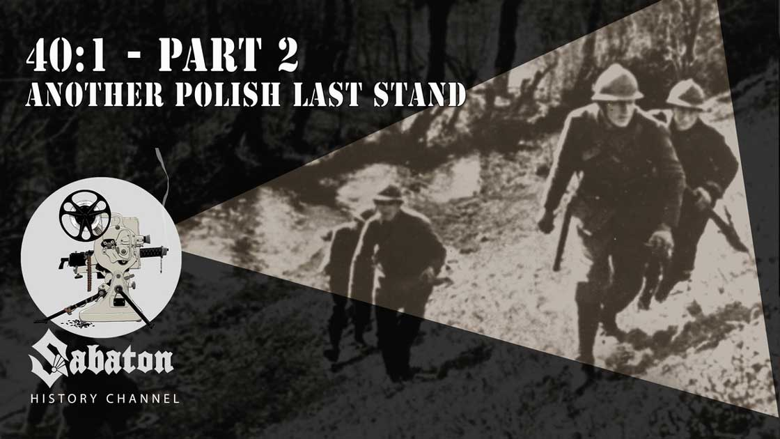 Sabaton History Episode 79 - 40:1 Pt. 2 – Another Polish Last Stand