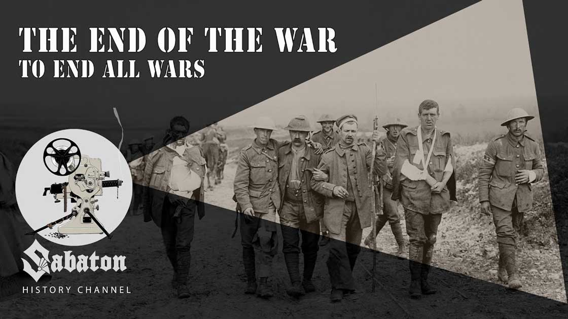 Sabaton History Episode 80 - The End of the War to End All Wars – The Great War