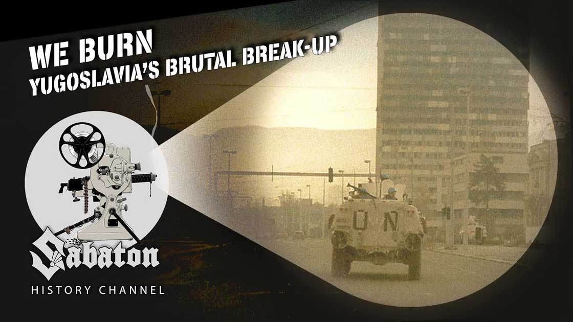 Sabaton History Episode 91 - We Burn – The Road to Srebrenica