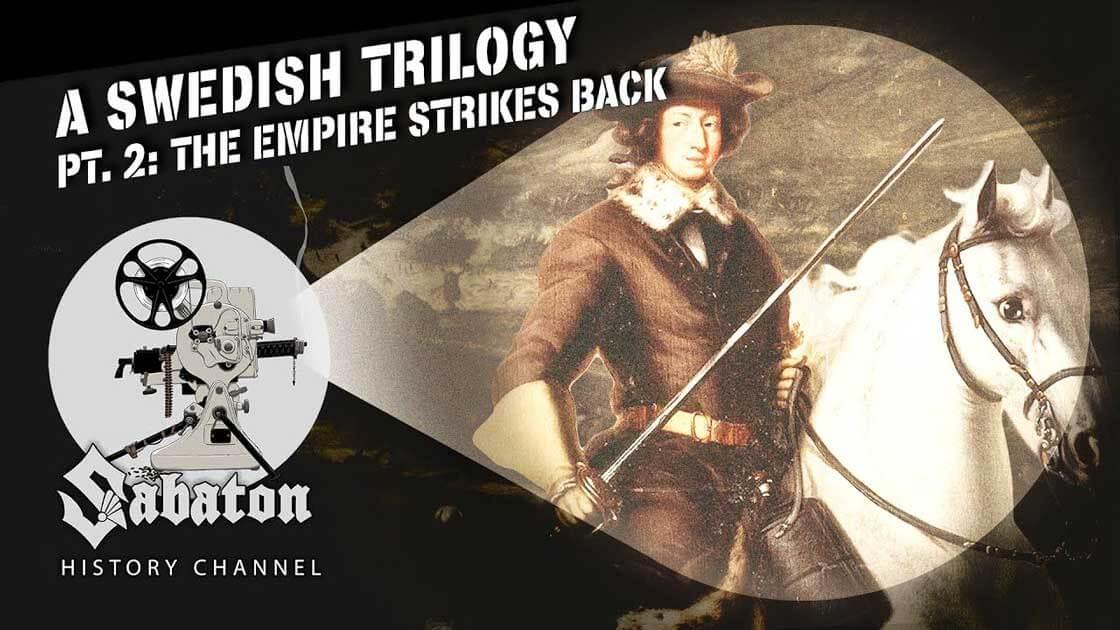 Sabaton History Episode 93 - A Swedish Trilogy Pt. 2 - The Empire Strikes Back