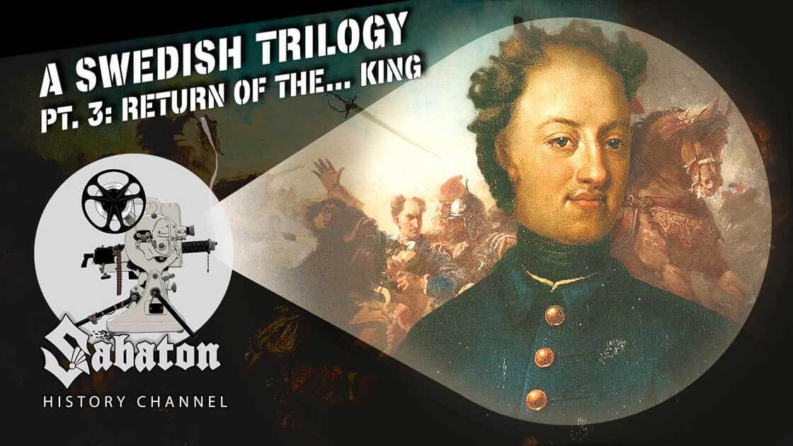 Sabaton History Episode 94 - A Swedish Trilogy Pt. 3 - Return of the... King