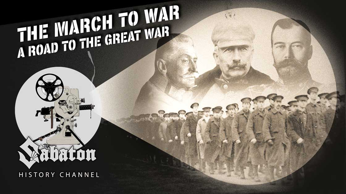 Sabaton History Episode 97 - The March to War - The Great War Begins
