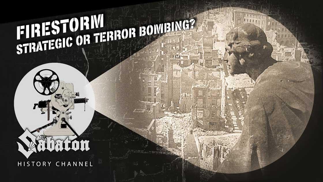 Sabaton History Episode 98 - Firestorm – Strategic or Terror Bombing?